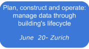 Plan, construct and operate: manage data through building's lifecycle